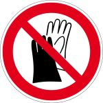Prohibition sign - Use of gloves prohibited