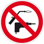 Prohibition sign - drilling and welding prohibited