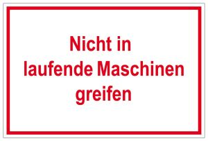 Information sign - Do not reach into running machines - Foil self-adhesive - 20 x 30 cm