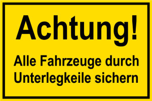 Construction site sign - Attention! Secure all vehicles with wheel chocks - foil self-adhesive - 20 x 30 cm