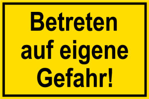 Construction site sign - Enter at your own risk! - Foil self-adhesive - 20 x 30 cm