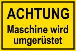 Warning sign - Attention Machine is being converted