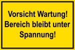 Warning sign - Caution Maintenance!