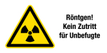 Warning sign - X-ray! No access for unauthorized persons
