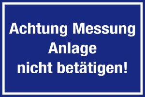 Information sign - Attention Measurement Do not operate the system! - Foil self-adhesive - 20 x 30 cm