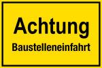 Construction site sign - Achtung Baustelleneinfahrt