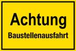 Construction site sign - Achtung Baustellenausfahrt