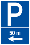 Parking sign - parking in 50 m on the left