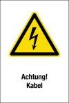 Warnschild - Achtung! Kabel