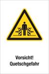 Warnschild - Vorsicht! Quetschgefahr