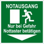 Rettungszeichen - Notausgang Nur bei Gefahr Nottaster betätigen